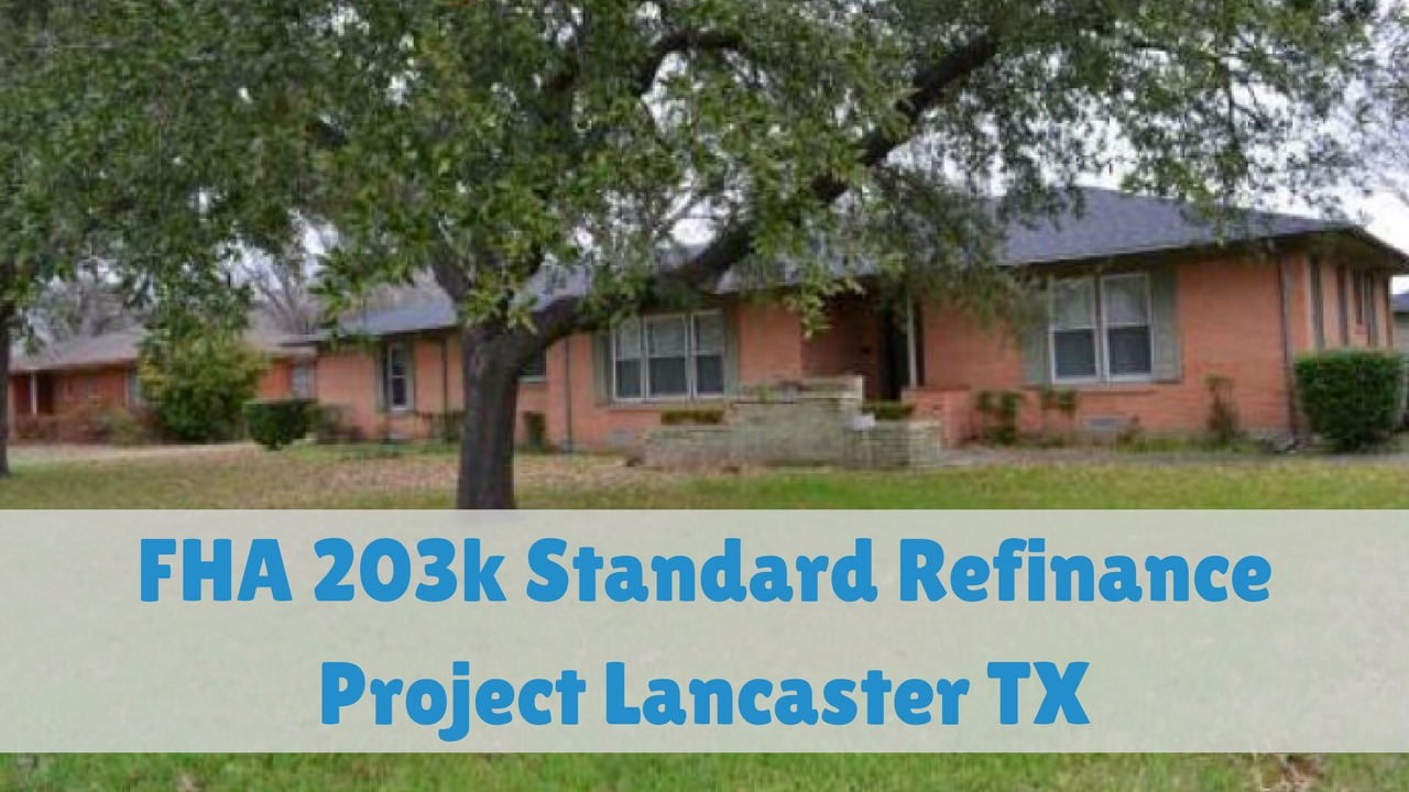 FHA 203k Standard Refinance Project Lancaster TX